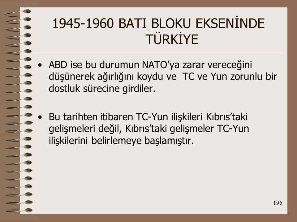 197 1945-1960 BATI BLOKU EKSENİNDE TÜRKİYE II.