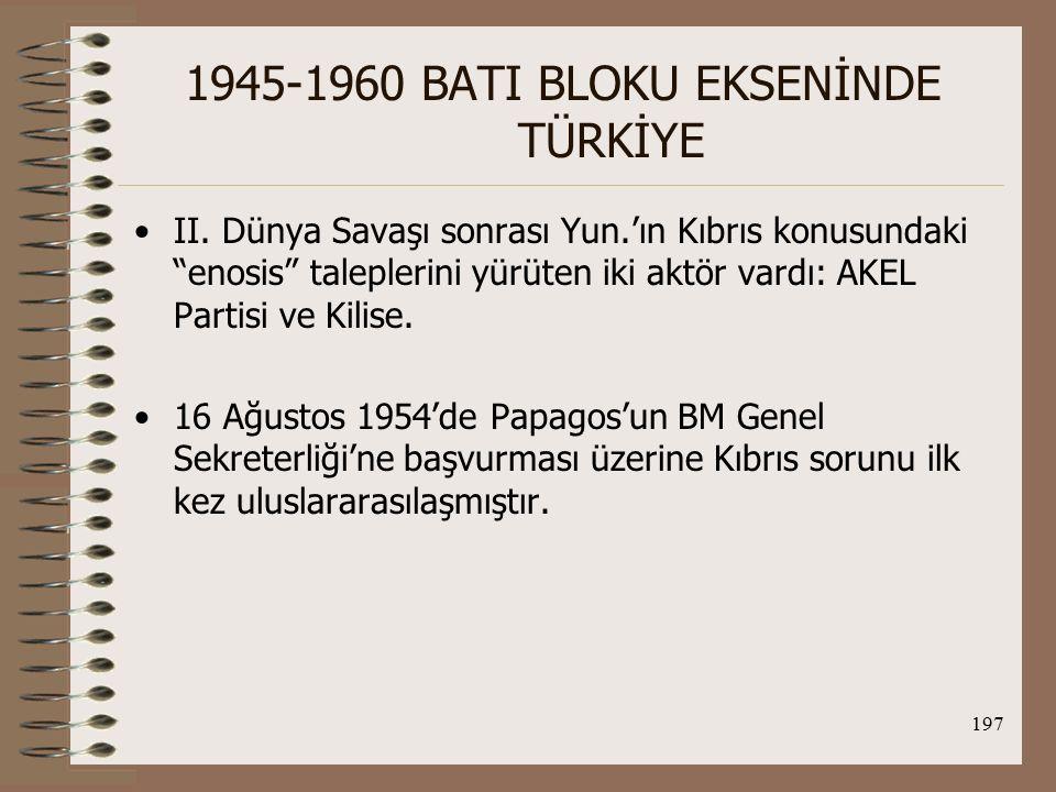 198 1945-1960 BATI BLOKU EKSENİNDE TÜRKİYE 17 Ağustos 1954'de tarafların BM Genel Kurulu'na sundukları tezleri şöyledir: 1.-İng.