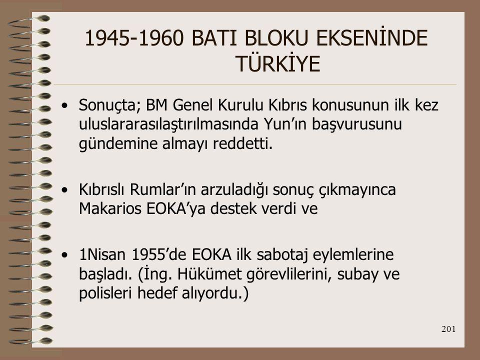 202 1945-1960 BATI BLOKU EKSENİNDE TÜRKİYE Şiddet eylemlerinin artması üzerine İng.