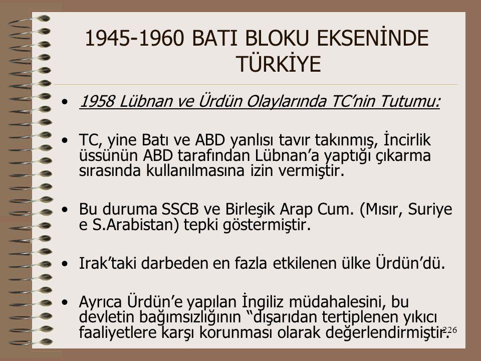 227 1945-1960 BATI BLOKU EKSENİNDE TÜRKİYE Filistin Sorunu: Filistin sorununun temelleri I.