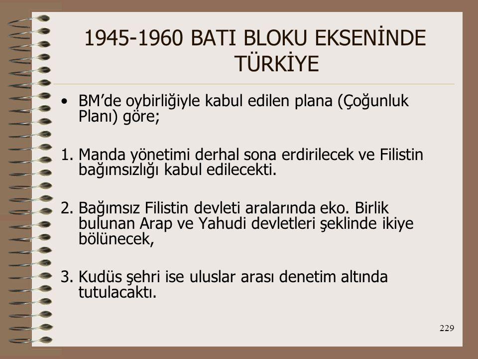 230 1945-1960 BATI BLOKU EKSENİNDE TÜRKİYE Azınlık Planı'na göre ise, başkenti Kudüs olan, Arap ve Yahudi federe bölümlerden oluşan federal bir yapıya sahip olması öngörülüyordu.