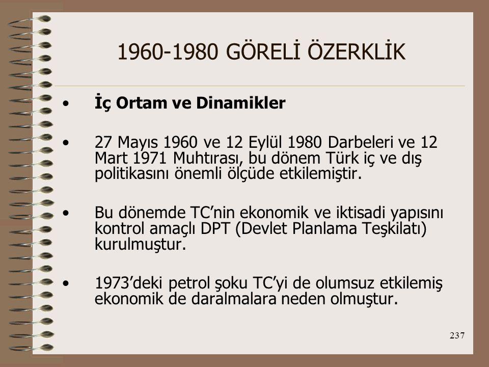 238 1960-1980 GÖRELİ ÖZERKLİK Bu ekonomik çöküntü genelde 24 Ocak 1980 Kararlarına kadar devam etmiştir.