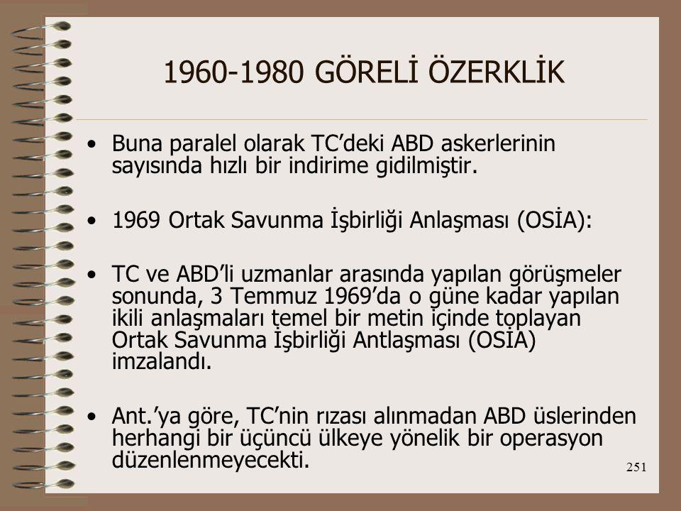 252 1960-1980 GÖRELİ ÖZERKLİK 1971-1980 Dönemi: Afyon Sorunu: II.