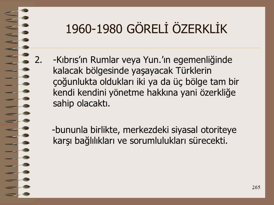 266 1960-1980 GÖRELİ ÖZERKLİK 3.-Adada yaşayacak Türkler Lausanne'da Yun.