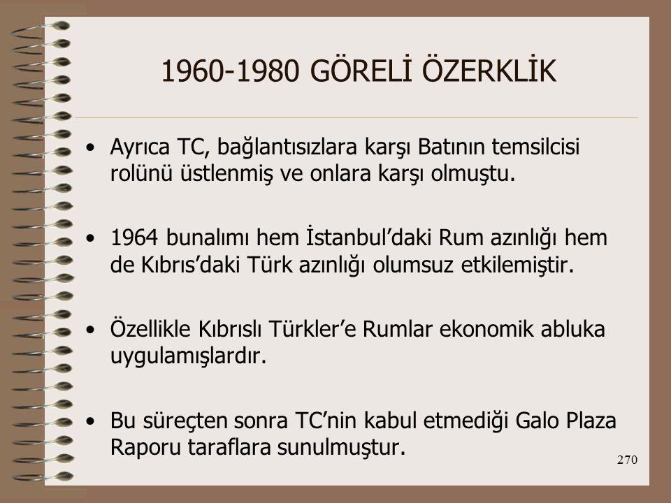 271 1960-1980 GÖRELİ ÖZERKLİK 21 Nisan 1967'da Yun.'da albaylar cuntası yönetime gelmiş, Atina ve Makarios arasında açıkça bir kopuş yaşanmıştır.