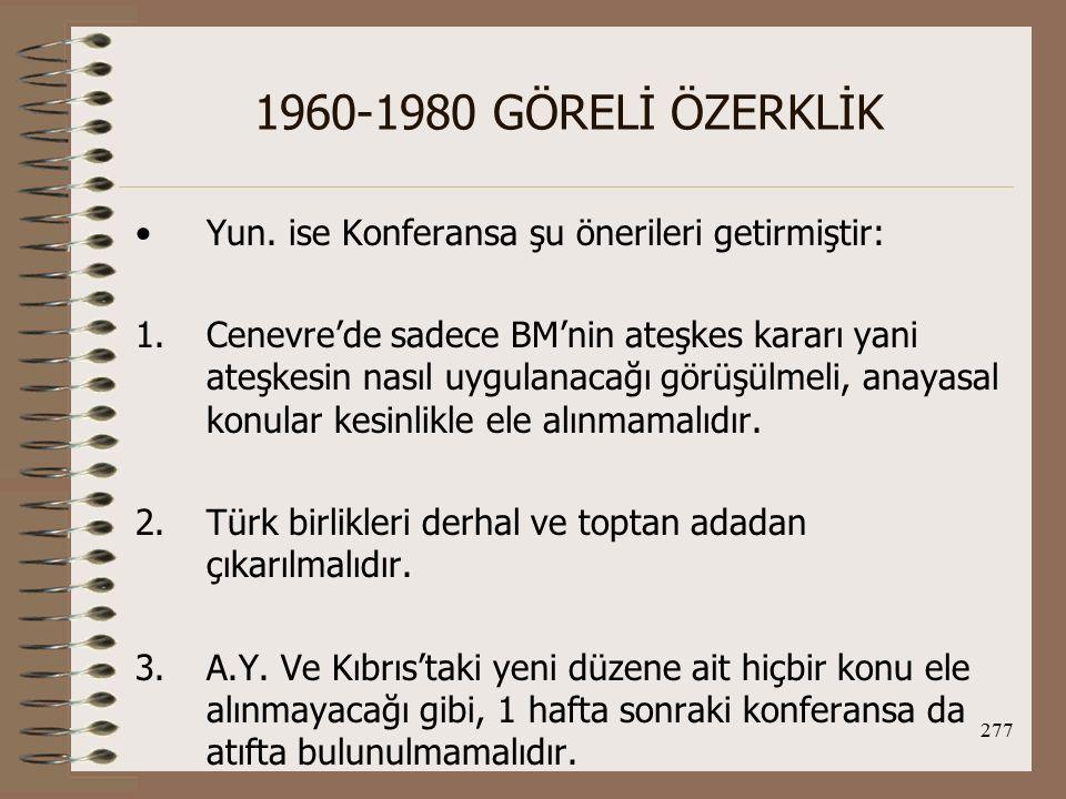278 1960-1980 GÖRELİ ÖZERKLİK 30 Temmuz 1974'te kabul edilen protokolde TC, hemen hemen tüm isteklerini kabul ettirdi.