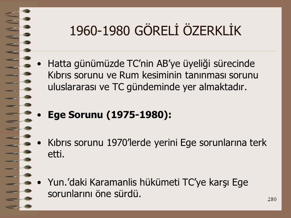 281 1960-1980 GÖRELİ ÖZERKLİK Karamanlis'in istediği, Ege'de TC'nin lehine olan askeri güç dengesini değiştirmekti.