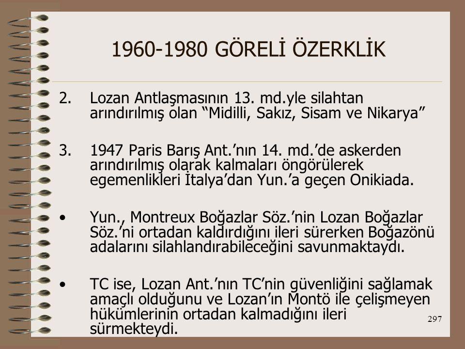 298 1960-1980 GÖRELİ ÖZERKLİK Kıbrıs Konusunda Yaşanan Gelişmeler (1975- 1980) II.