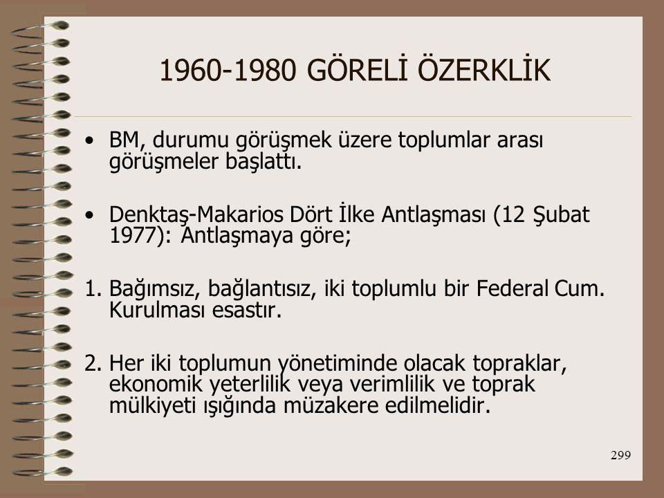 300 1960-1980 GÖRELİ ÖZERKLİK 3.Dolaşım özgürlüğü, yerleşim özgürlüğü ve mülkiyet hakkı gibi ilke sorunları ve öbür özellikli konular görüşülmeye açık olacaktır.