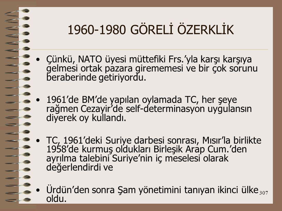 308 1960-1980 GÖRELİ ÖZERKLİK TC, Irak darbesine ise temkinli yaklaşıyordu.