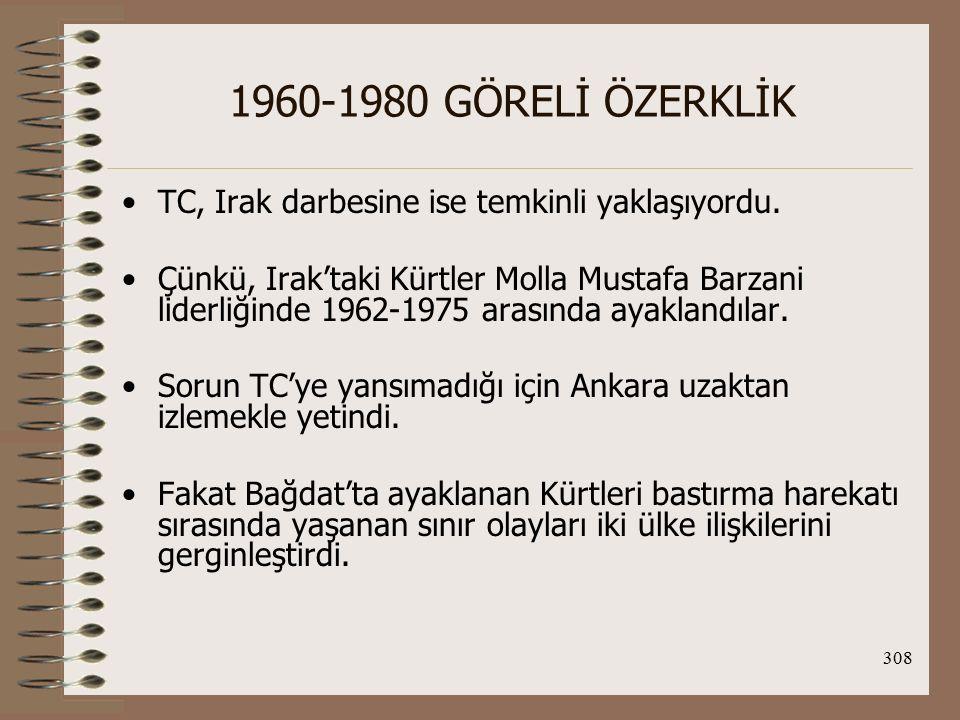 309 1960-1980 GÖRELİ ÖZERKLİK 1965-1971 yılları arasındaki Demirel hükümeti, O.D.