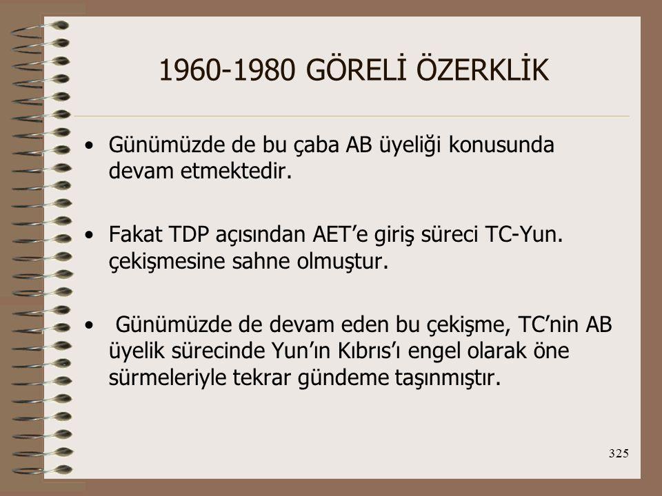 326 1960-1980 GÖRELİ ÖZERKLİK 15 Temmuz 1959'da Yun.