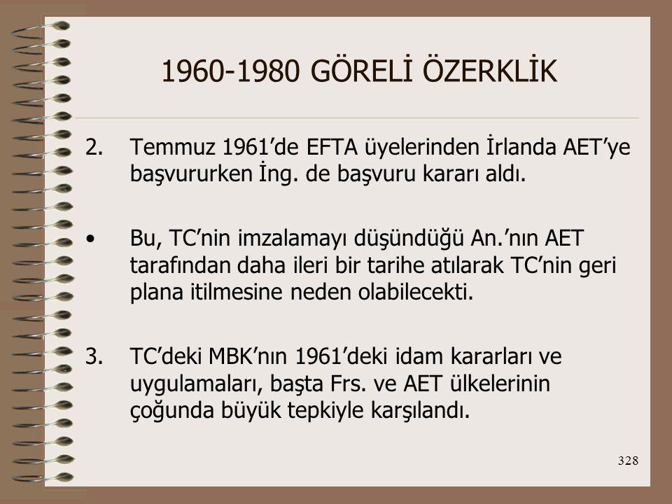 329 1960-1980 GÖRELİ ÖZERKLİK Olumlu gelişmeler; TC, AET'den beklentilerini derli toplu bir belge olarak sundu ve Güm.