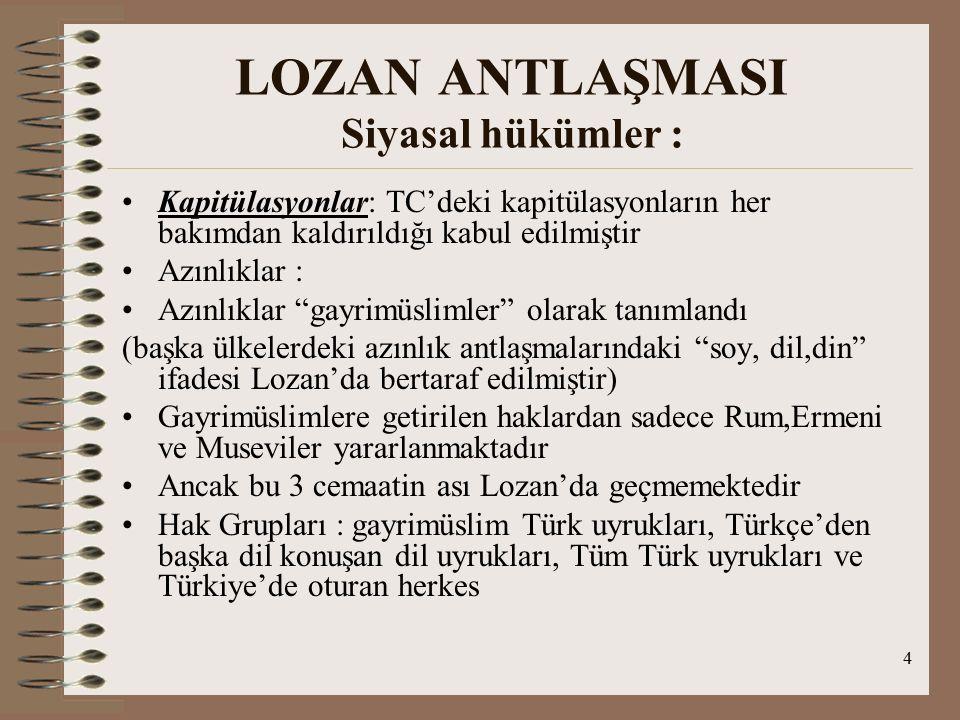 5 LOZAN ANTLAŞMASI Mali hükümler : Osmanlı devlet borçları ele alınmıştır Bu borç 4'e bölünmüş : 1.