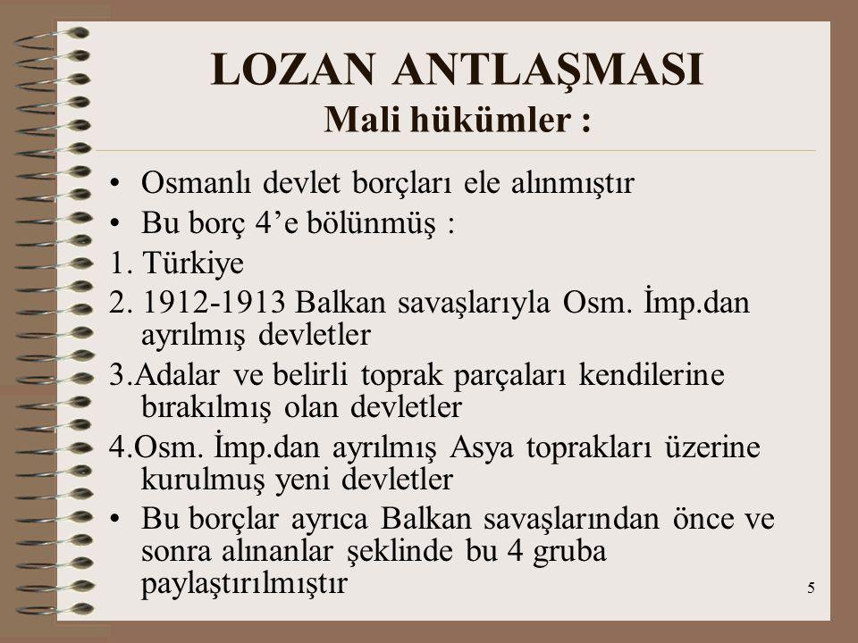 6 LOZAN ANTLAŞMASI Boğazlar Sözleşmesi Taraflar : İng., Fra., İtalya, Jap., Bulg., Yunanistan, Rusya, SHS Dev.
