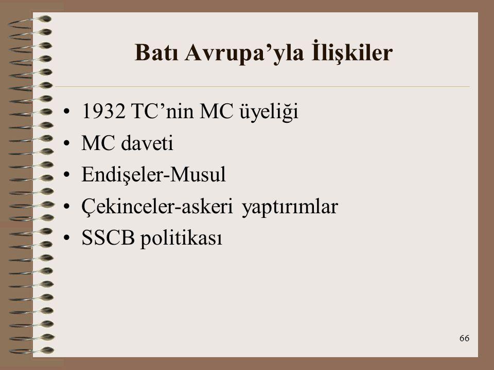67 SSCB İle İlişkiler TC ; yeni cumhuriyetin kurulması ve toplumsal düzenlemelerin yapıldığı dönem,1920'lerde Lozan'dan arta kalan sorunlar çözüldü ve 1930'lar yaklaşan savaşa hazırlık girişimleri ile geçti SSCB ;1930'lara kadar diğer devletler tarafından tanınma ve komşularla iyi ilişkiler kurma çabaları-1934 MC üyeliği