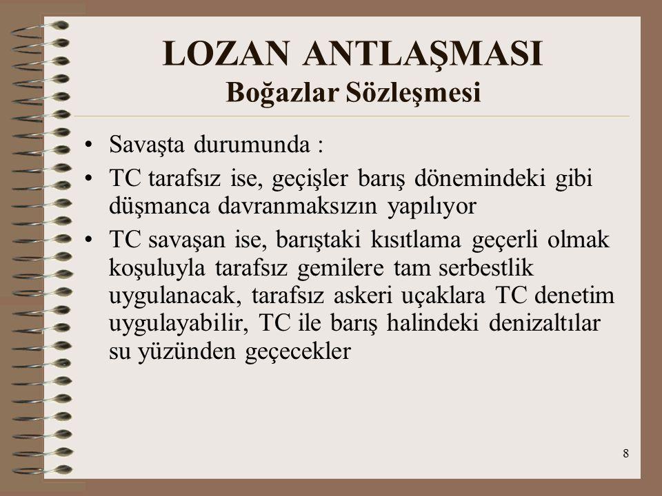 9 LOZAN ANTLAŞMASI Boğazlar Sözleşmesi Çanakkale ve İst.