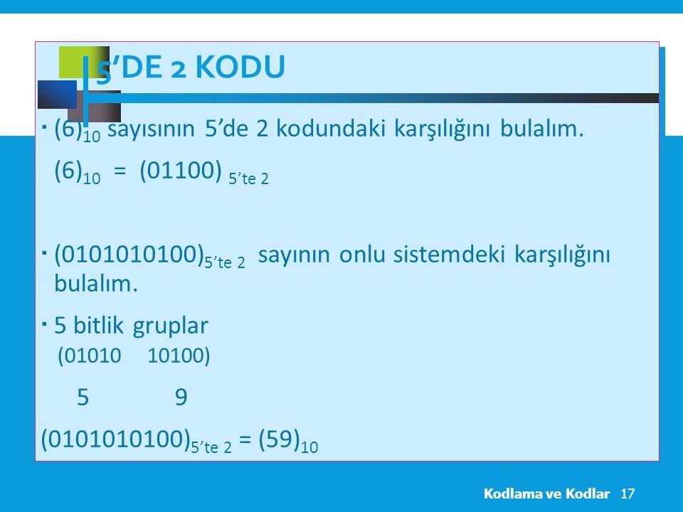 5'DE 2 KODU  (6) 10 sayısının 5'de 2 kodundaki karşılığını bulalım.