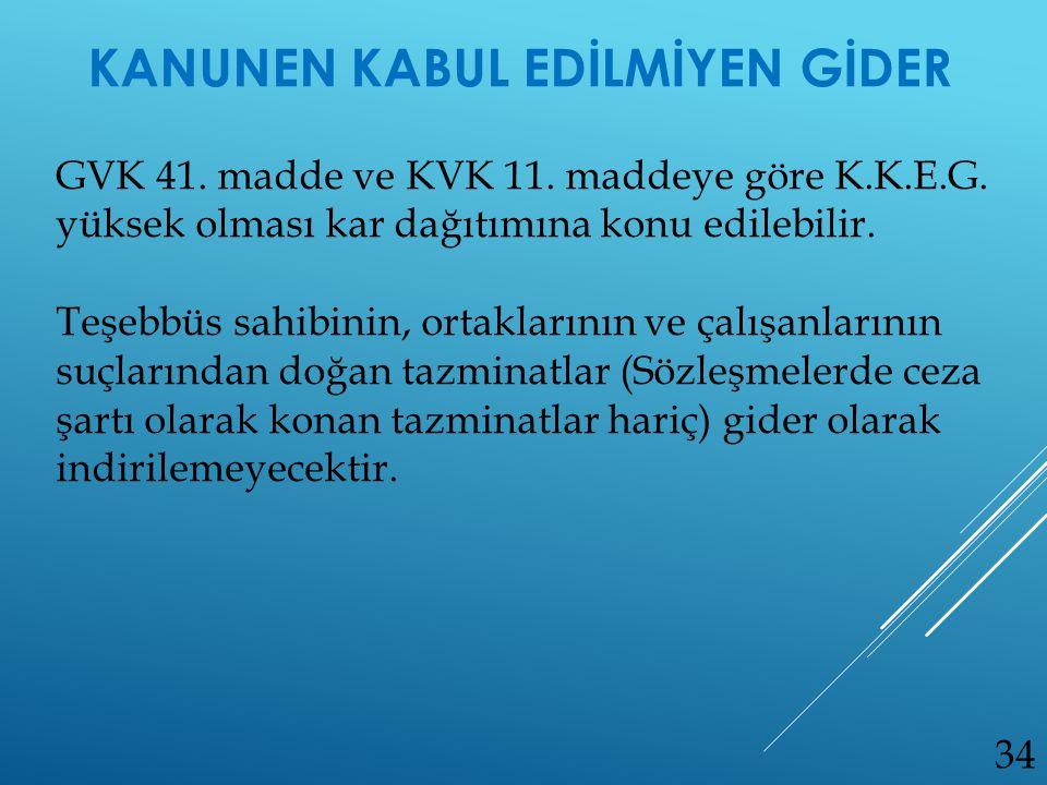 GVK 41. madde ve KVK 11. maddeye göre K.K.E.G. yüksek olması kar dağıtımına konu edilebilir. Teşebbüs sahibinin, ortaklarının ve çalışanlarının suçlar