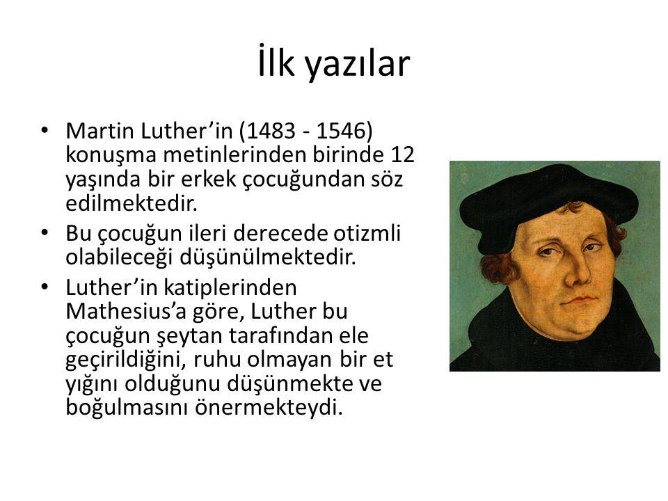 İlk yazılar Martin Luther'in (1483 - 1546) konuşma metinlerinden birinde 12 yaşında bir erkek çocuğundan söz edilmektedir. Bu çocuğun ileri derecede o
