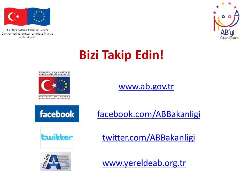 Bu Proje Avrupa Birliği ve Türkiye Cumhuriyeti tarafından ortaklaşa finanse edilmektedir Bizi Takip Edin! facebook.com/ABBakanligi twitter.com/ABBakan