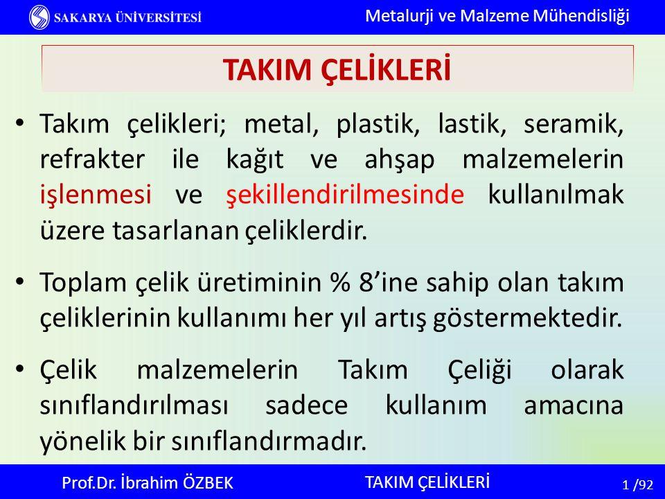 2 2 /92 TAKIM ÇELİKLERİ Metalurji ve Malzeme Mühendisliği Prof.Dr.
