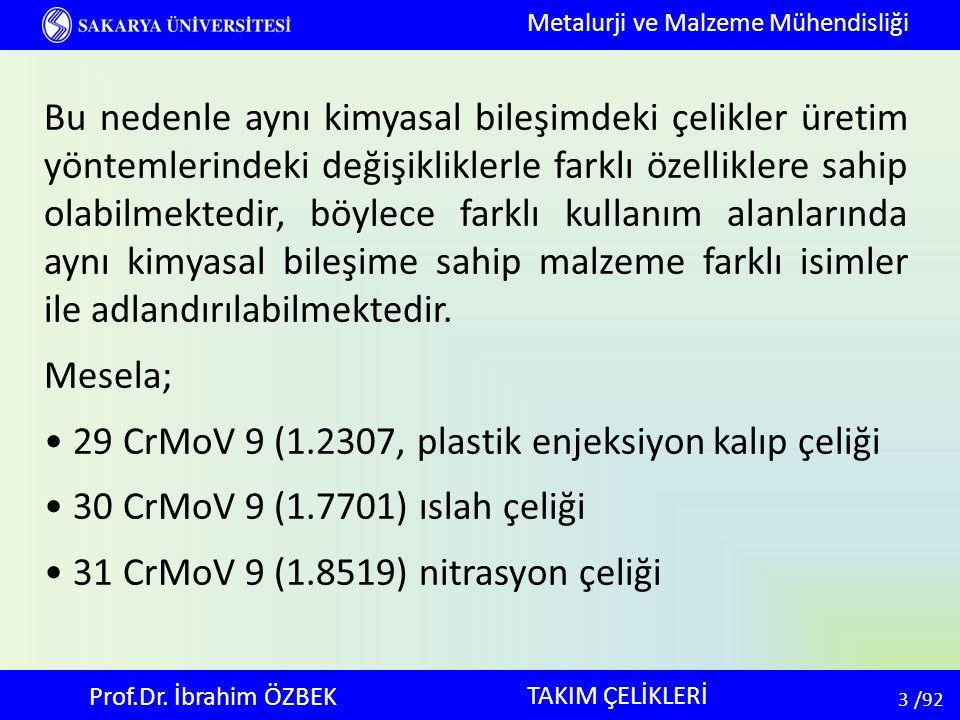 54 54 /92 TAKIM ÇELİKLERİ Metalurji ve Malzeme Mühendisliği Prof.Dr.
