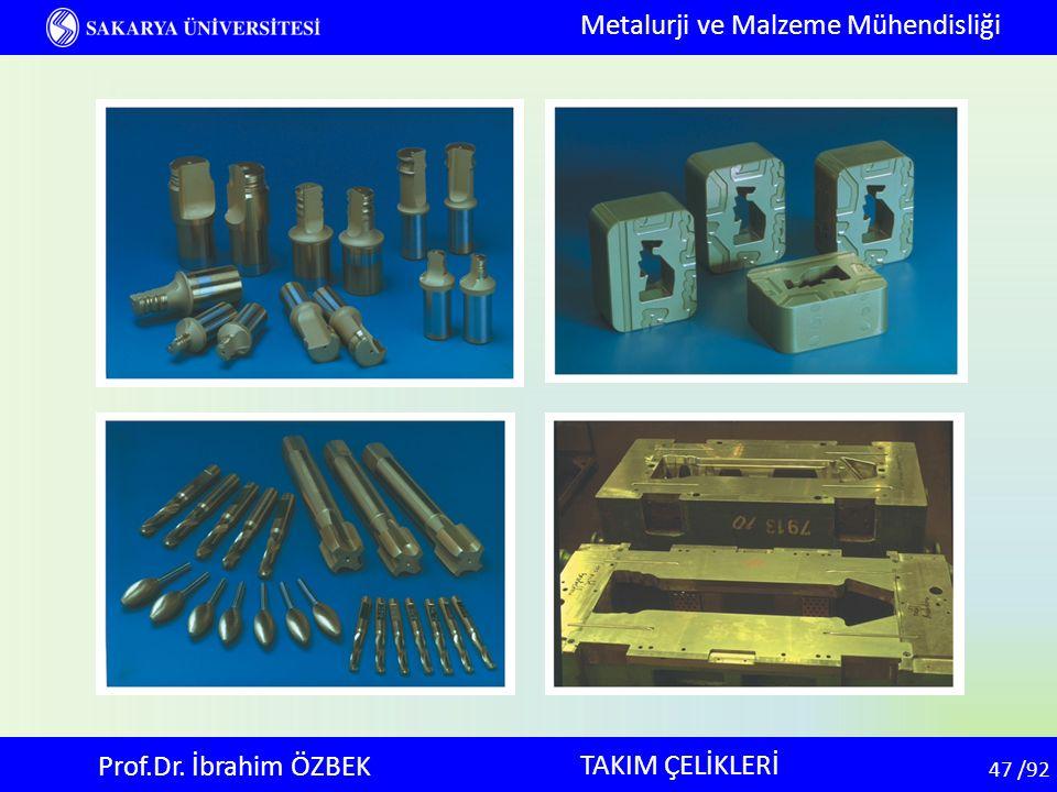 47 47 /92 TAKIM ÇELİKLERİ Metalurji ve Malzeme Mühendisliği Prof.Dr. İbrahim ÖZBEK