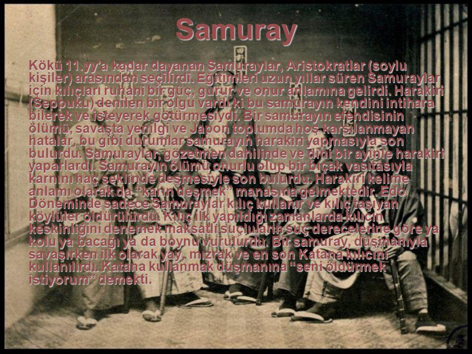 Samuray Kökü 11.yy'a kadar dayanan Samuraylar, Aristokratlar (soylu kişiler) arasından seçilirdi. Eğitimleri uzun yıllar süren Samuraylar için kılıçla
