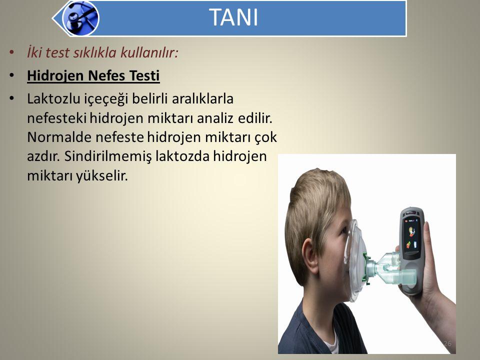 TANI İki test sıklıkla kullanılır: Hidrojen Nefes Testi Laktozlu içeçeği belirli aralıklarla nefesteki hidrojen miktarı analiz edilir. Normalde nefest