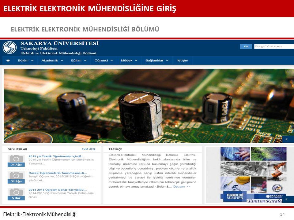 ELEKTRİK ELEKTRONİK MÜHENDİSLİĞİNE GİRİŞ ELEKTRİK ELEKTRONİK MÜHENDİSLİĞİ BÖLÜMÜ 14 Elektrik-Elektronik Mühendisliği