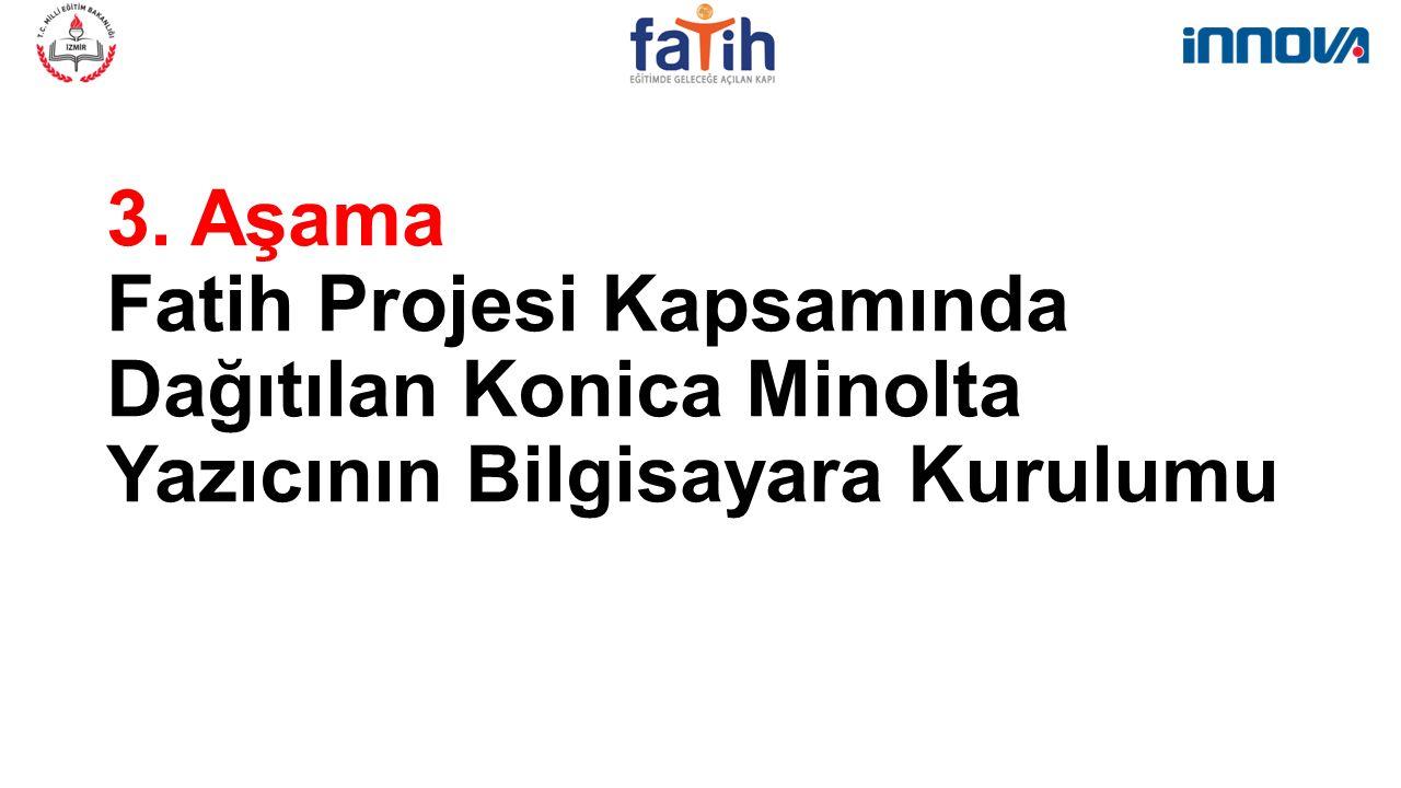 3. Aşama Fatih Projesi Kapsamında Dağıtılan Konica Minolta Yazıcının Bilgisayara Kurulumu