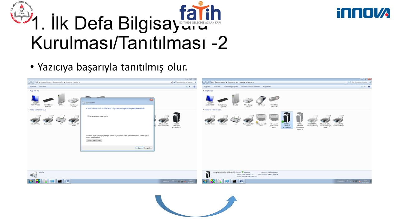 1. İlk Defa Bilgisayara Kurulması/Tanıtılması -2 Yazıcıya başarıyla tanıtılmış olur.