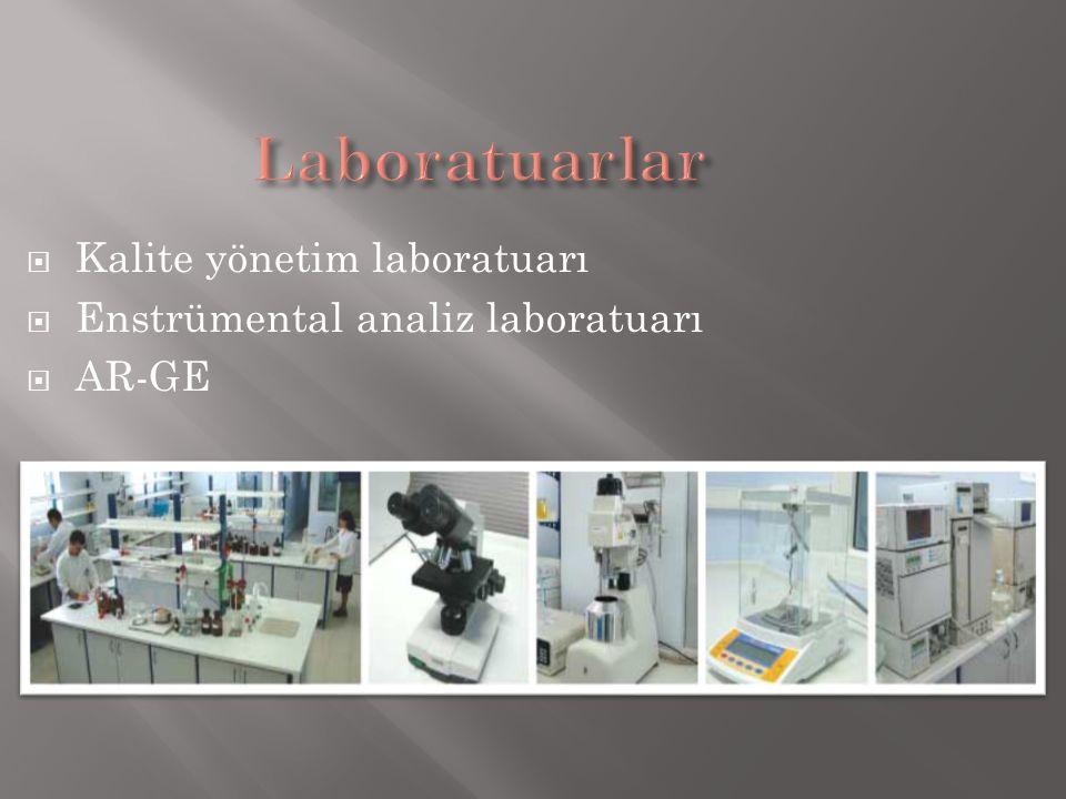  Kalite yönetim laboratuarı  Enstrümental analiz laboratuarı  AR-GE
