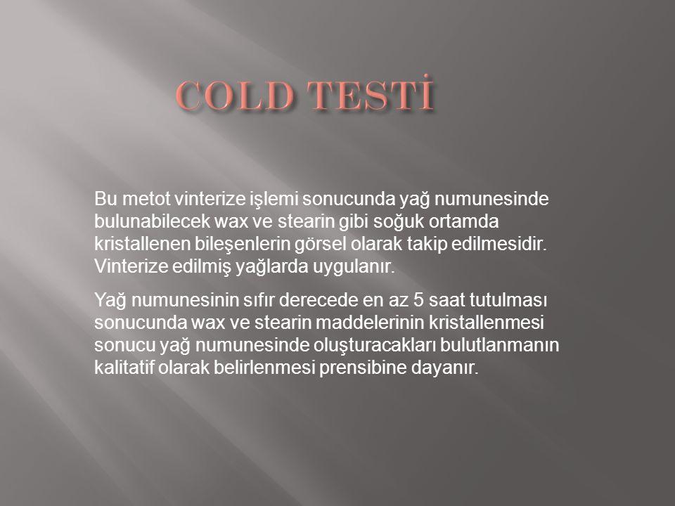 Bu metot vinterize işlemi sonucunda yağ numunesinde bulunabilecek wax ve stearin gibi soğuk ortamda kristallenen bileşenlerin görsel olarak takip edil