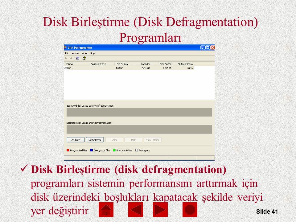 Slide 41 Disk Birleştirme (Disk Defragmentation) Programları Disk Birleştirme (disk defragmentation) programları sistemin performansını arttırmak için