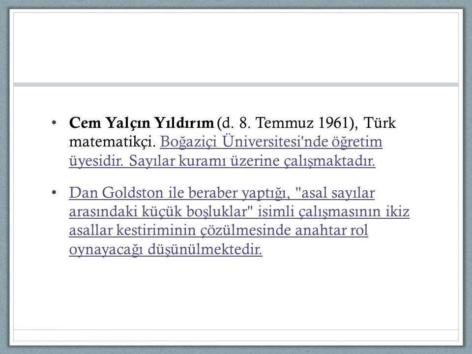 Cem Yalçın Yıldırım (d. 8. Temmuz 1961), Türk matematikçi. Bo ğ aziçi Üniversitesi'nde ö ğ retim üyesidir. Sayılar kuramı üzerine çalı ş maktadır.Bo ğ
