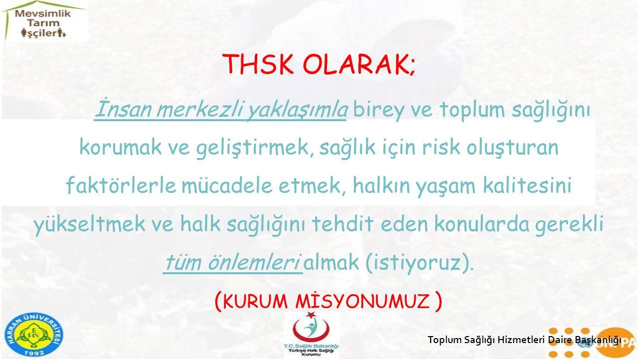 NETİCEDE; Herkesin sağlığının korunup geliştirildiği sağlıklı ve mutlu bir Türkiye (hedefliyoruz).