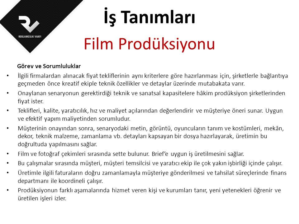 İş Tanımları Film Prodüksiyonu Görev ve Sorumluluklar İlgili firmalardan alınacak fiyat tekliflerinin aynı kriterlere göre hazırlanması için, şirketle