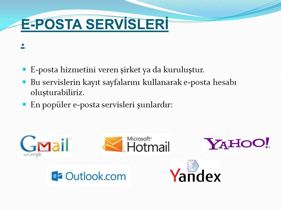 E-posta hizmetini veren şirket ya da kuruluştur. Bu servislerin kayıt sayfalarını kullanarak e-posta hesabı oluşturabiliriz. En popüler e-posta servis