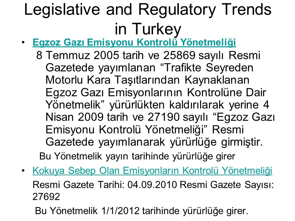 "Legislative and Regulatory Trends in Turkey Egzoz Gazı Emisyonu Kontrolü Yönetmeliği 8 Temmuz 2005 tarih ve 25869 sayılı Resmi Gazetede yayımlanan ""Tr"