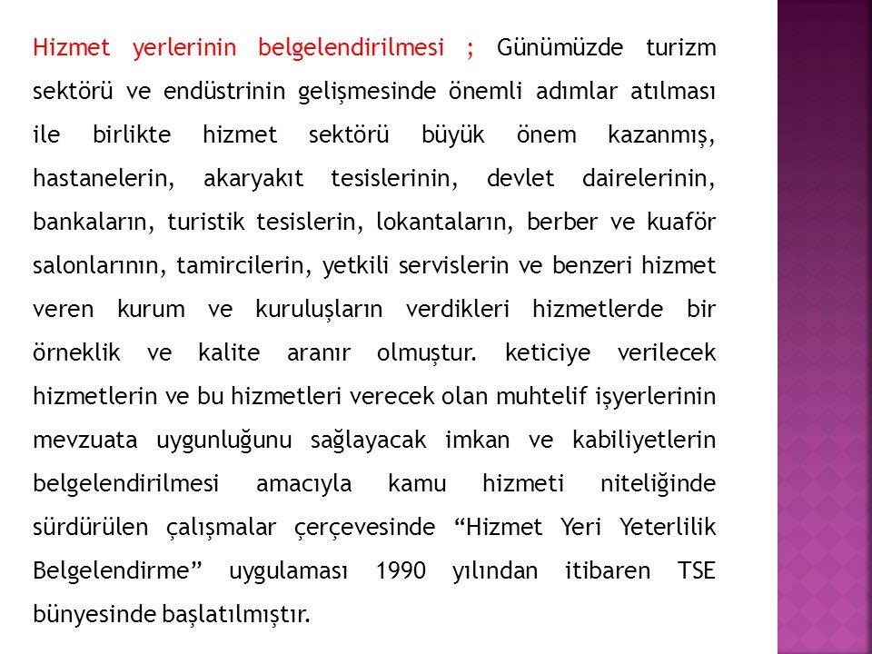 Kalite sistemlerinin belgelendirilmesi Ülkemizde TS-EN-ISO 9000 Standartları çerçevesinde Kalite Güvencesi Sistem Belgelendirmesi yapmaya tek yetkili kuruluş Türk Standartları Enstitüsüdür.