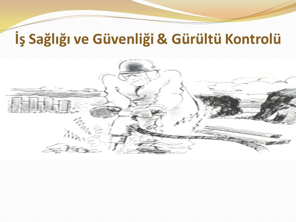 GÜRÜLTÜYE MARUZ KALAN KİŞİDE ALINMASI GEREKEN ÖNLEMLER 1.