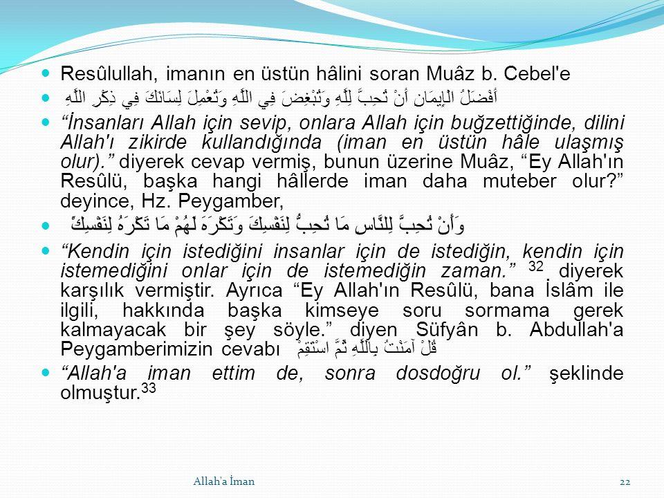 Resûlullah, imanın en üstün hâlini soran Muâz b.