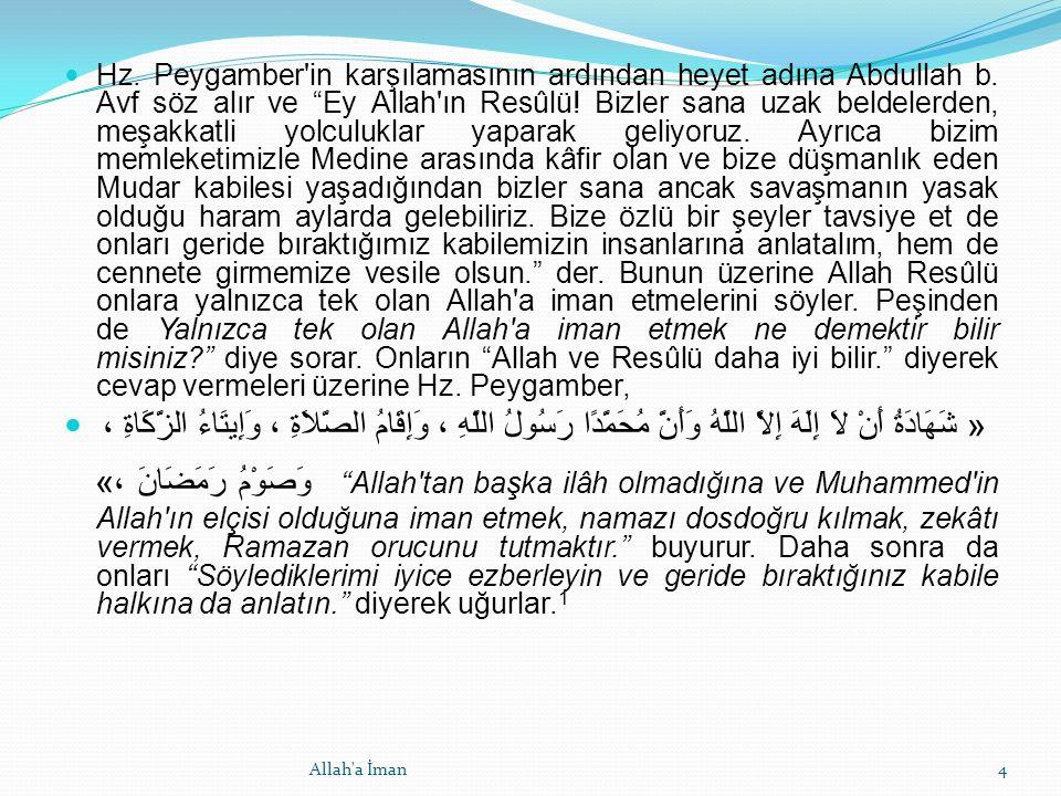 Hz. Peygamber in karşılamasının ardından heyet adına Abdullah b.