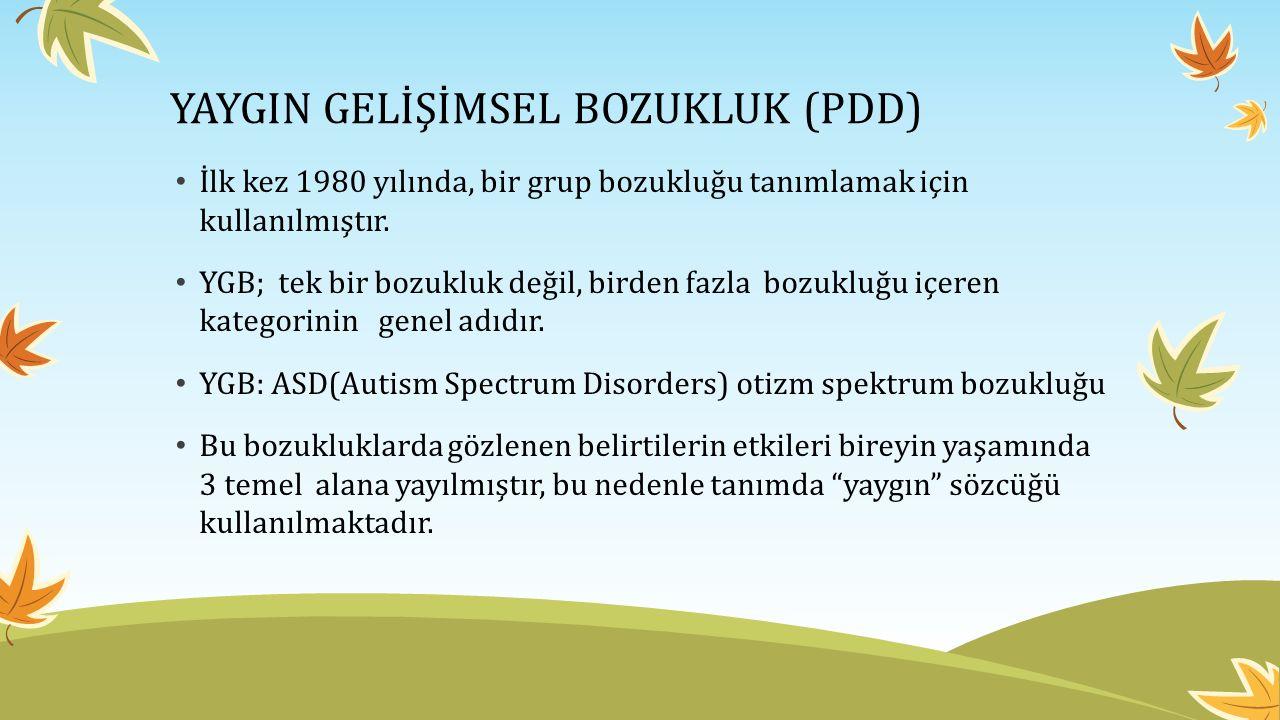 YGB-HİÇBİR SINIFLAMAYA GİRMEYEN (PDD-NOS) PDD kategorisinde bulunan bozuklukları tanımlayan kriterlerden hiçbirine uymayan çocuklar Sosyal etkileşim alanında belirgin gerilik gösterirler.