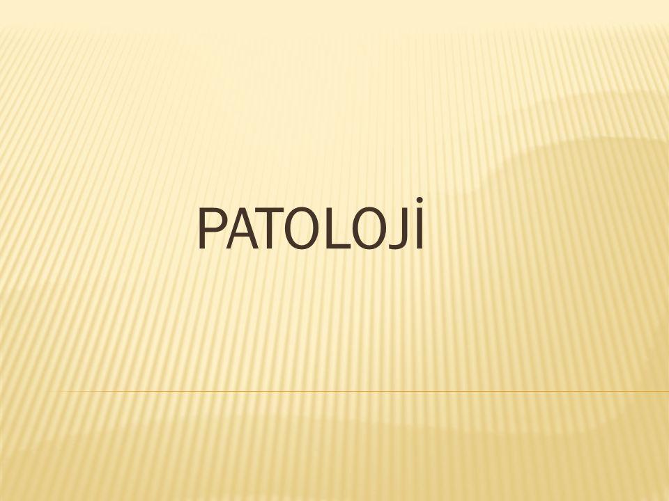 PATOLOJİ
