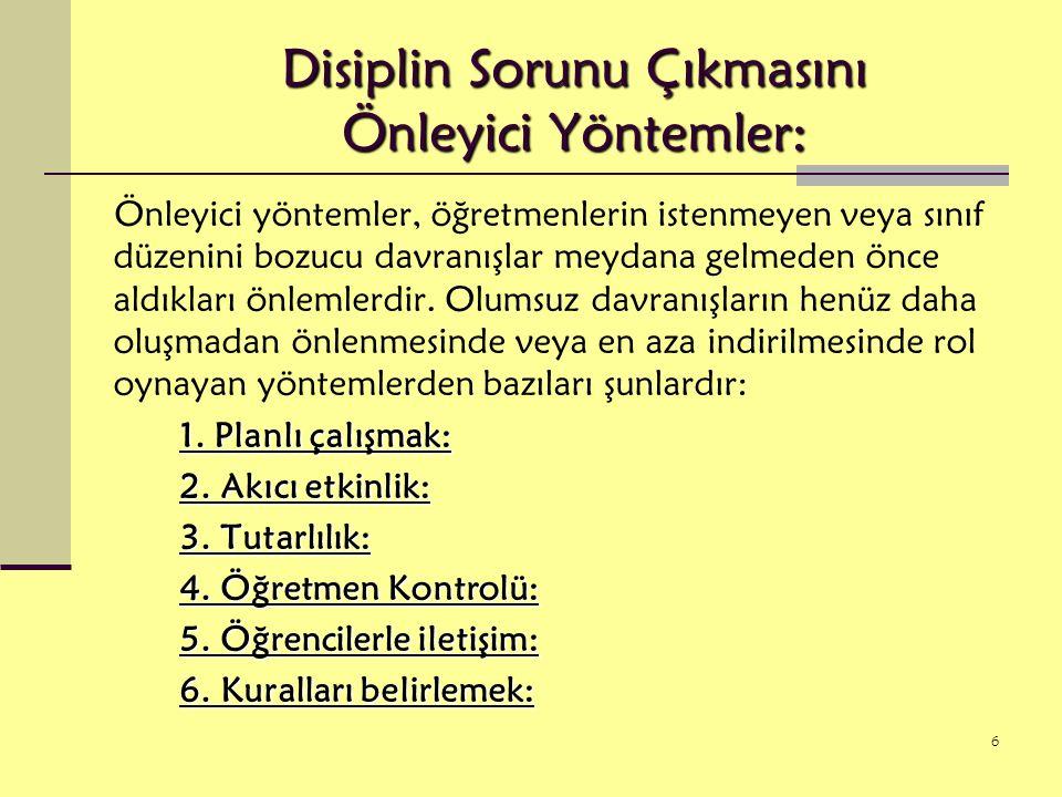 7 Disiplin Sorunu Çıkmasını Önleyici Yöntemler: 1.