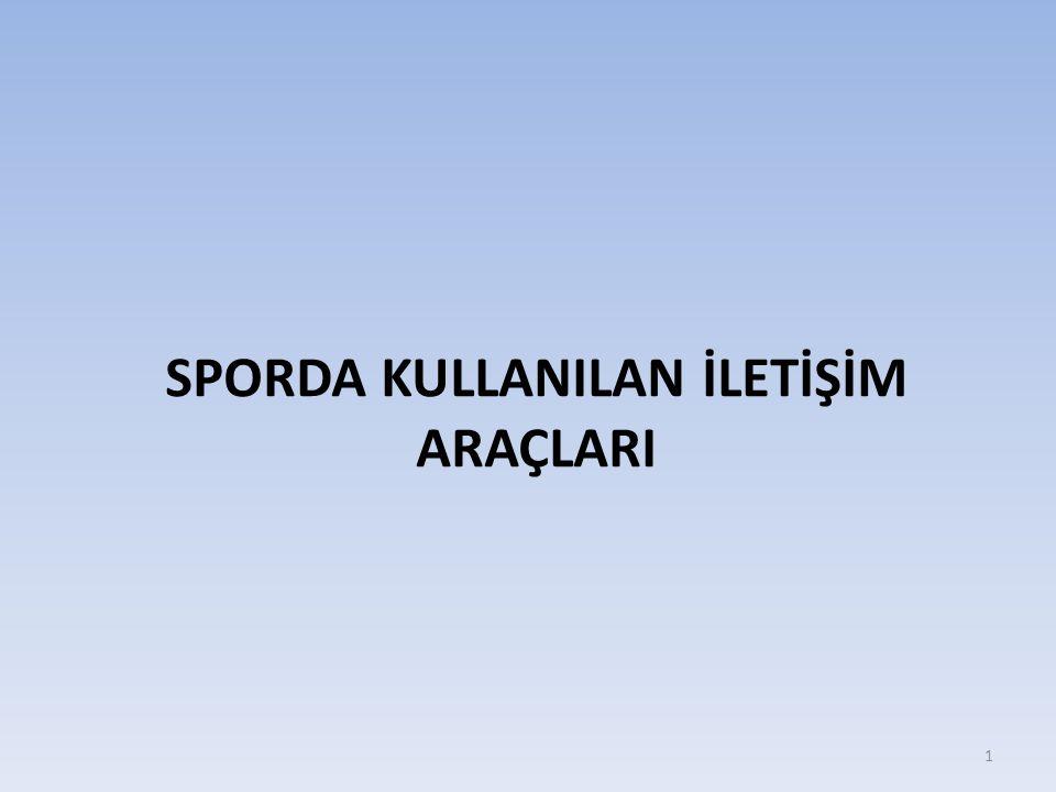 SPORDA KULLANILAN İLETİŞİM ARAÇLARI 1