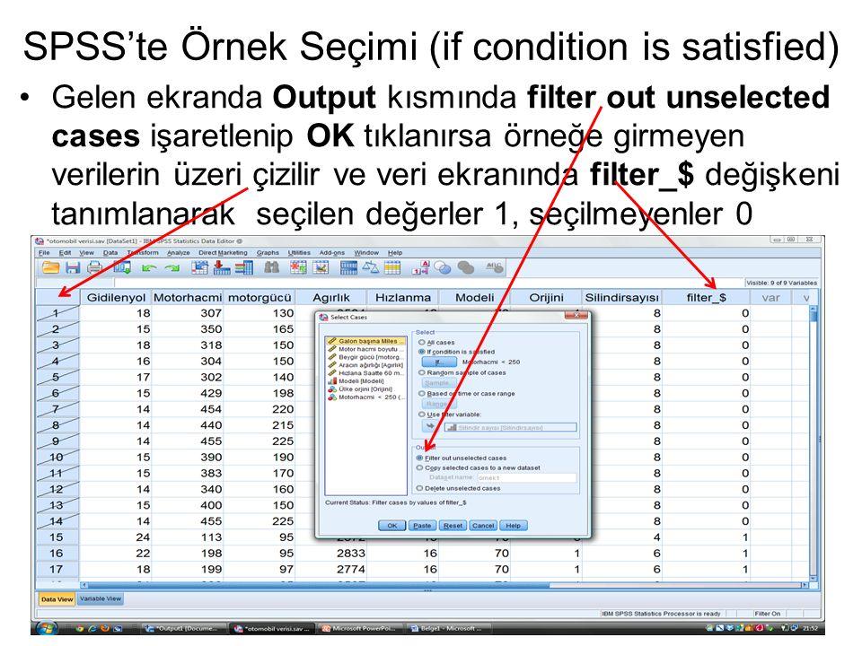 Gelen ekranda Output kısmında filter out unselected cases işaretlenip OK tıklanırsa örneğe girmeyen verilerin üzeri çizilir ve veri ekranında filter_$